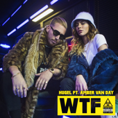 WTF  feat. Amber Van Day  HUGEL