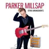 Parker Millsap - Come Back When You Can't Stay