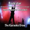 The Karaoke Crew - Rockstar (Originally Performed by Post Malone feat. 21 Savage) (Instrumental Karaoke)