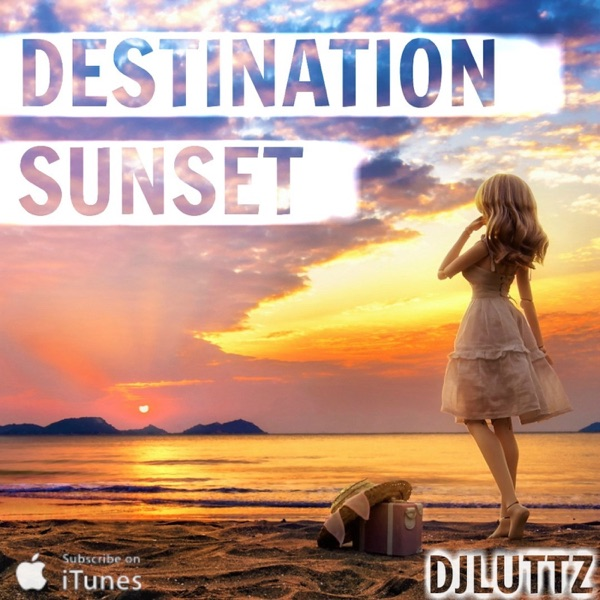 Destination Sunset Podcast - Deep House Vibes