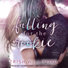 Trish Ann Williford - Falling for the Rookie: Fan Girl Series, Book 1 (Unabridged)  artwork