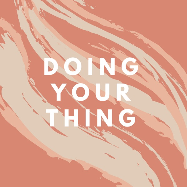 Doing Your Thing Podcast