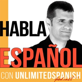 The Unlimited Spanish Podcast Aprende Espa Ol Habla Espa Ol Learn Spanish Speak Spanish Tprs