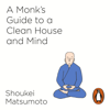 Shoukei Matsumoto - A Monk's Guide to a Clean House and Mind artwork