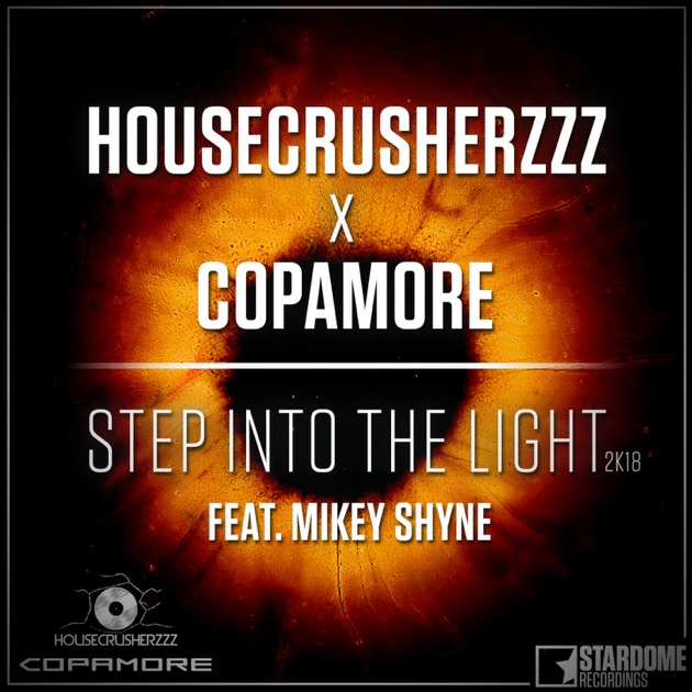 Step Into The Light And Let It Go: Step Into The Light 2K18 (feat. Mikey Shyne) Von
