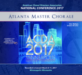 ACDA National 2017 Atlanta Master Chorale (Live)