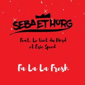 Fa La La Fresh (feat. Eric Speed & Le Vent du Nord)