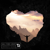 All For Love (feat. Richard Smitth) - Tungevaag & Raaban
