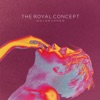 On Our Way by The Royal Concept