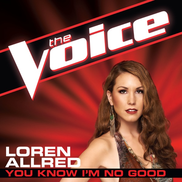 You Know I'm No Good (The Voice Performance) - Single