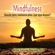 Jaime Antonio Marizán - Mindfulness: Atención plena, consciencia plena. ¿Qué sigue después? [Mindfulness: Full awareness, what's next?] (Unabridged)