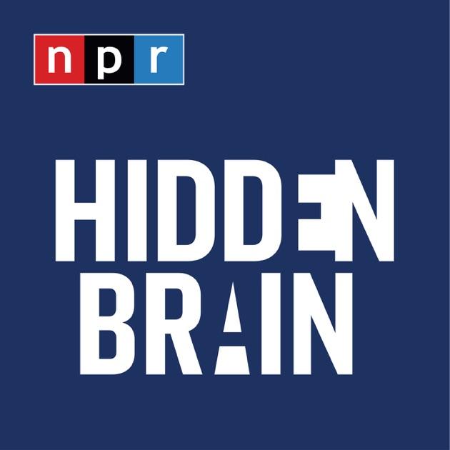 Hidden Brain By Npr On Apple Podcasts