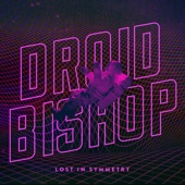 Droid Bishop - When Androids Dream