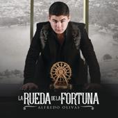 La Rueda De La Fortuna-Alfredo Olivas