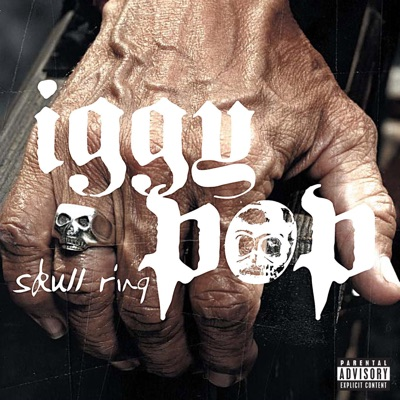 Skull Ring - Iggy Pop