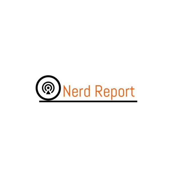 Nerd Report