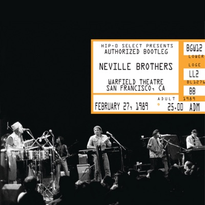 Authorized Bootleg: Neville Brothers (Live Warfield Theatre, San Francisco, CA - Feb 27, 1989) - Neville Brothers