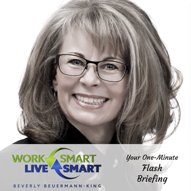 Work Smart Live Smart With Beverly Beuermann King By