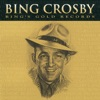Bing's Gold Records - The Original Decca Recordings, Bing Crosby