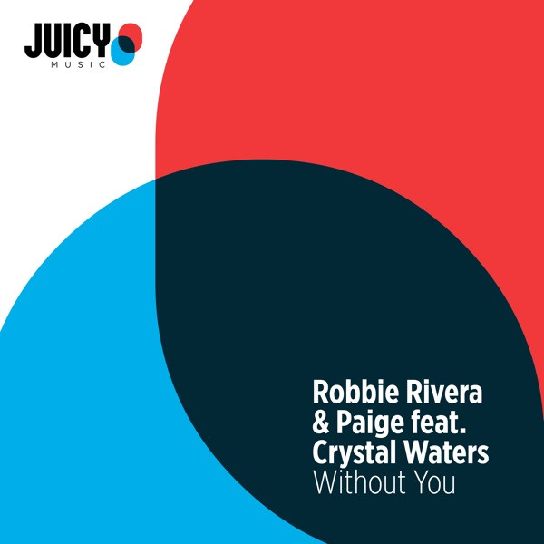 Robbie Rivera &amp; Paige</b> - Without You feat. Crystal Waters (Extended Mix)