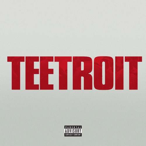 Tee Grizzley - Teetroit (Inspired by Detroit the movie) - Single
