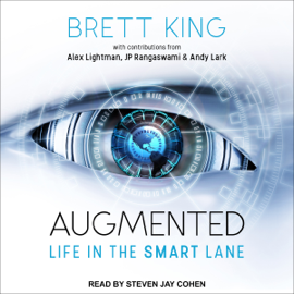 Augmented: Life in the Smart Lane (Unabridged) audiobook