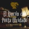 El Rincón del Poeta Olvidado (El Rincón del Poeta Olvidado)