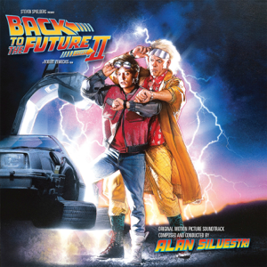 Alan Silvestri - Back to the Future, Pt. II (Original Motion Picture Soundtrack) [Expanded Edition]