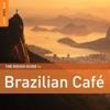 Rough Guide: Brazilian Café