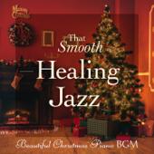 That Smooth Healing Jazz - Beautiful Christmas Piano BGM