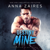 Anna Zaires & Dima Zales - Destiny Mine (Unabridged)  artwork