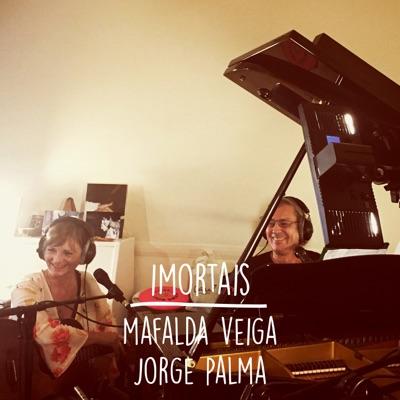 Imortais (feat. Jorge Palma) - Single - Mafalda Veiga