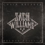 Chain Breaker (Deluxe Edition) - Zach Williams - Zach Williams
