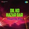 Dil Ko Hazar Bar (Heart On Fire) - Single, Alisha Chinai