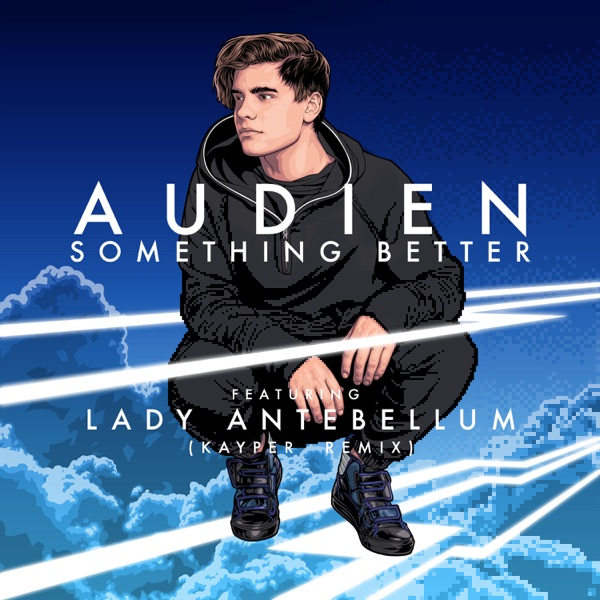 Something Better (feat. Lady Antebellum) [Kayper Remix] - Single