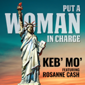 Put A Woman In Charge (feat. Rosanne Cash)-Keb' Mo'