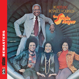 The Staple Singers - Be Altitude: Respect Yourself (Stax Remasters)