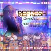 Refresh Worship Live II: For the Nations - Psalmist Raine & The Refresh Team