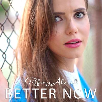 Better Now - Single - Tiffany Alvord