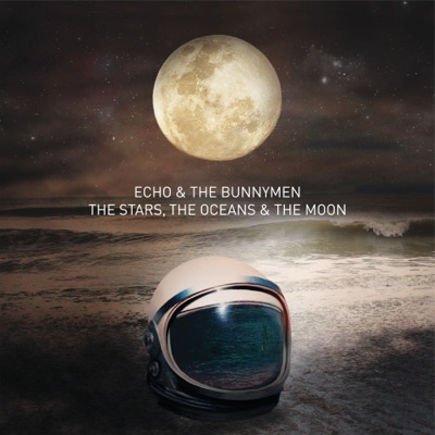The Stars, The Oceans & the Moon - Echo & The Bunnymen