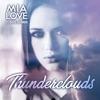 Mia Love - Thunderclouds feat David Shannon Song Lyrics