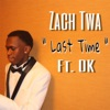 Last Time (feat. DK) - Single, Zach Twa