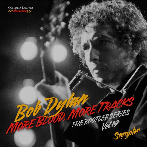 The Bootleg Series, Vol. 14: More Blood, More Tracks (Sampler)