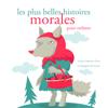 Hans Christian Andersen, Frères Grimm & Charles Perrault - Les plus belles histoires morales: Les plus beaux contes pour enfants artwork
