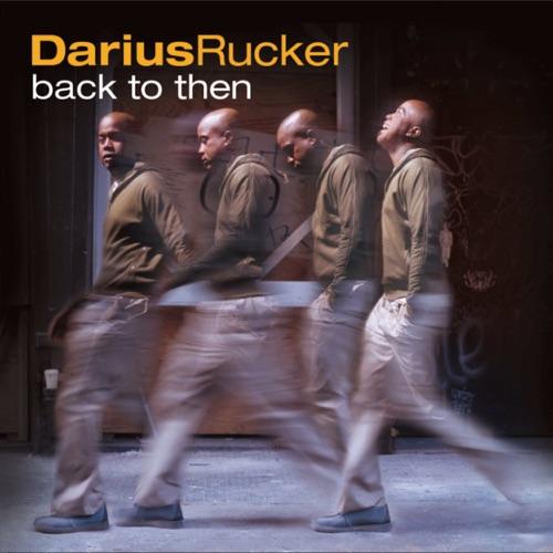 Darius Rucker - Back To Then