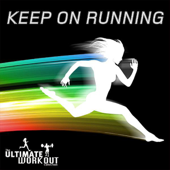 The Ultimate Workout Collection - Keep On Running