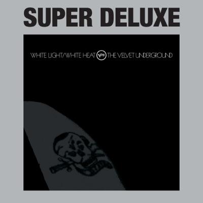 White Light/White Heat (Super Deluxe) - The Velvet Underground