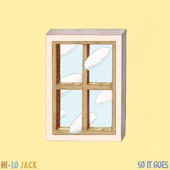 Hi-Lo Jack - So It Goes (feat. Lawrence, Stolen Jars & DAP the Contract)