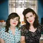 The Secret Sisters - My Heart Skips a Beat