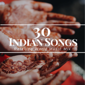 30 Indian Songs - Relaxing World Music Mix, African Music with Nature Sounds and Drums, Punjabi Song, Telugu Songs, Old Hindi Songs, Indian Music for Relaxation